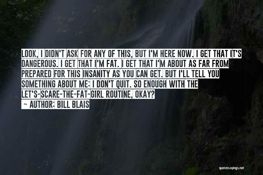 Don Ask Don Tell Quotes By Bill Blais