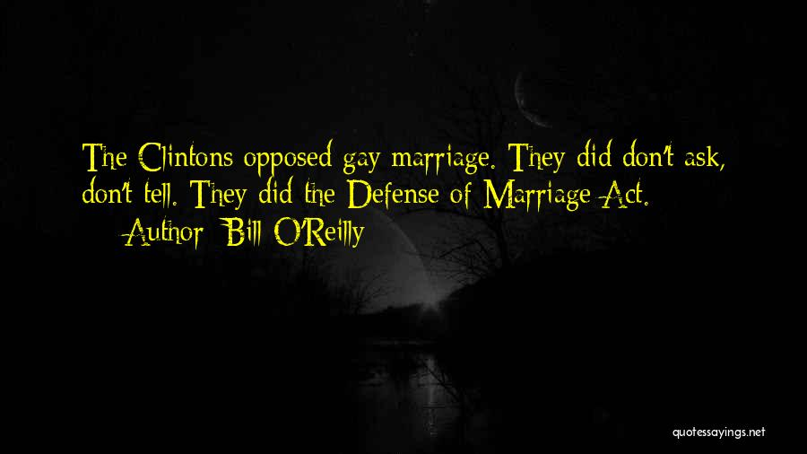 Don Ask Don Tell Quotes By Bill O'Reilly