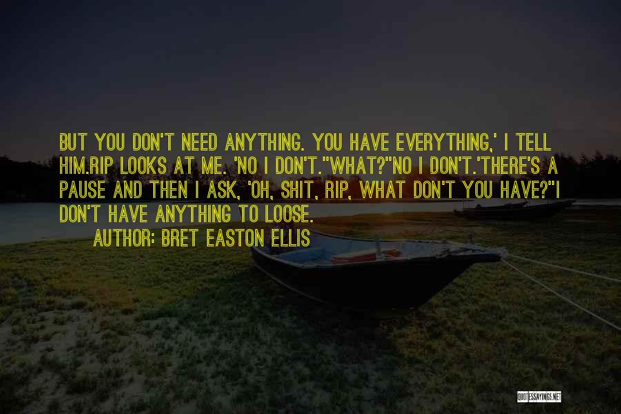 Don Ask Don Tell Quotes By Bret Easton Ellis