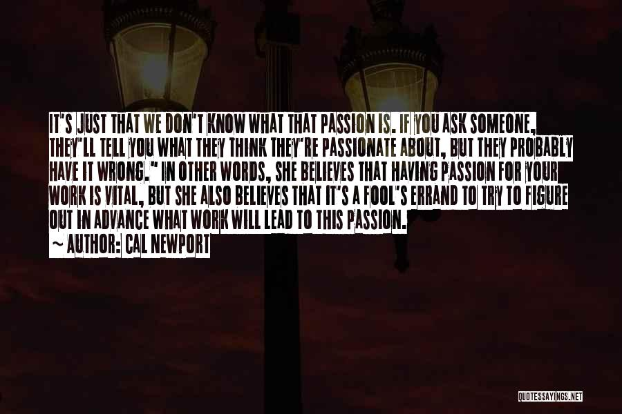 Don Ask Don Tell Quotes By Cal Newport