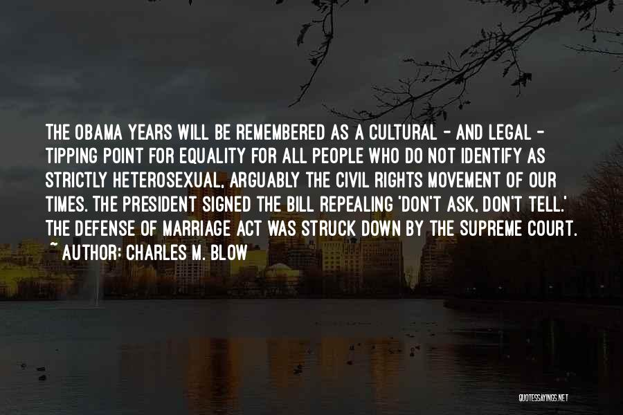Don Ask Don Tell Quotes By Charles M. Blow