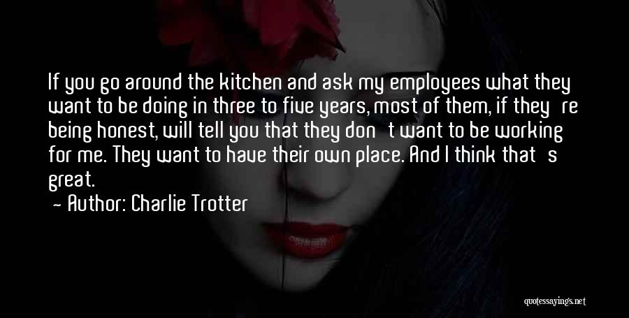 Don Ask Don Tell Quotes By Charlie Trotter