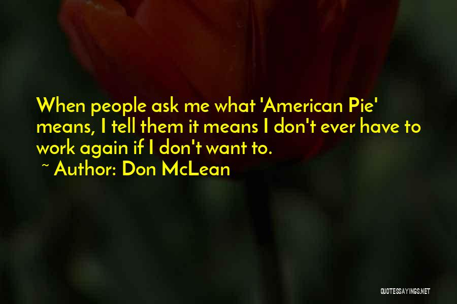 Don Ask Don Tell Quotes By Don McLean