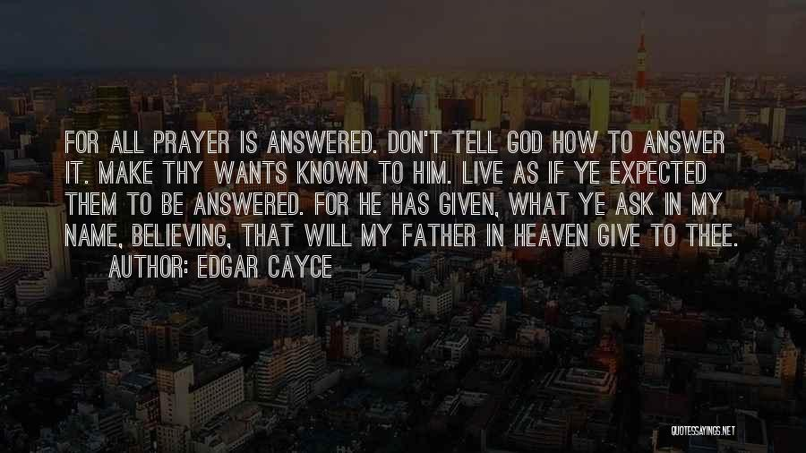 Don Ask Don Tell Quotes By Edgar Cayce