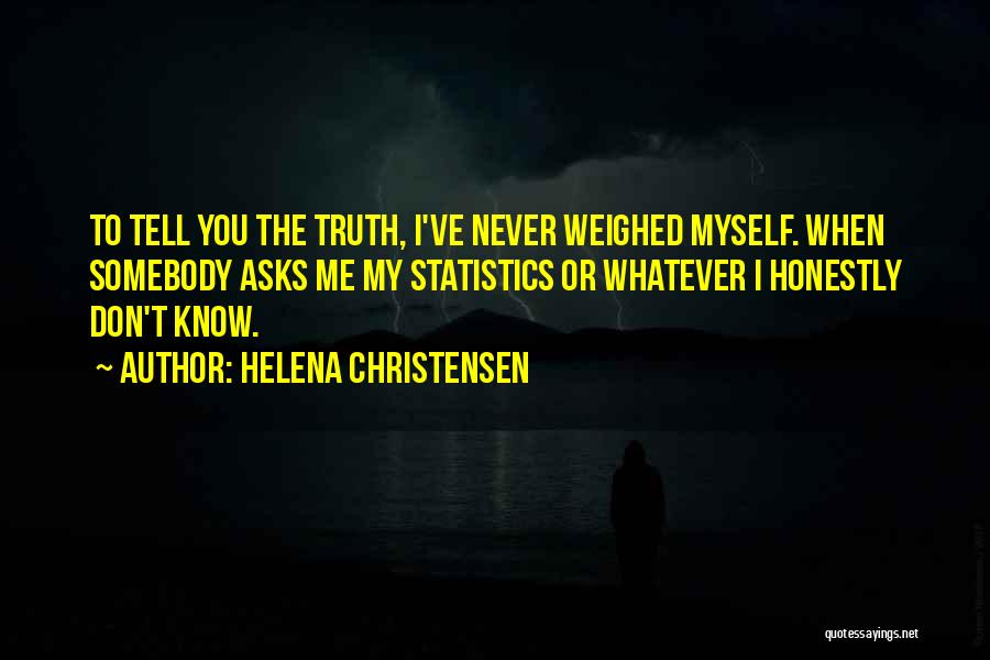 Don Ask Don Tell Quotes By Helena Christensen