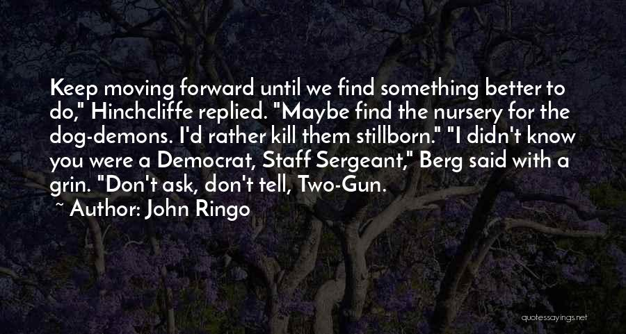 Don Ask Don Tell Quotes By John Ringo