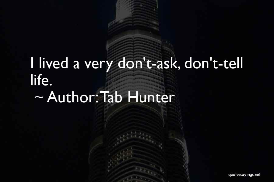Don Ask Don Tell Quotes By Tab Hunter