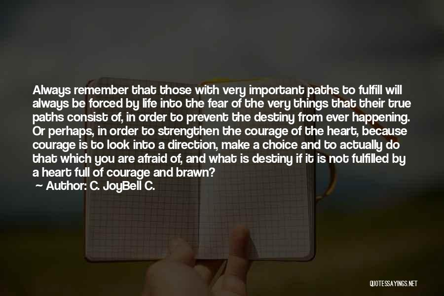 Don Be Afraid Of Fear Quotes By C. JoyBell C.