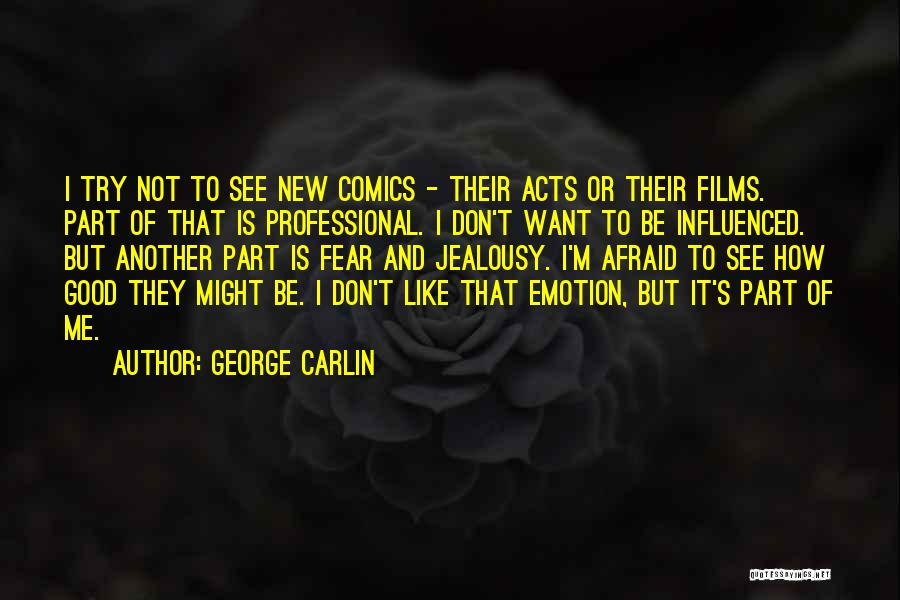 Don Be Afraid Of Fear Quotes By George Carlin