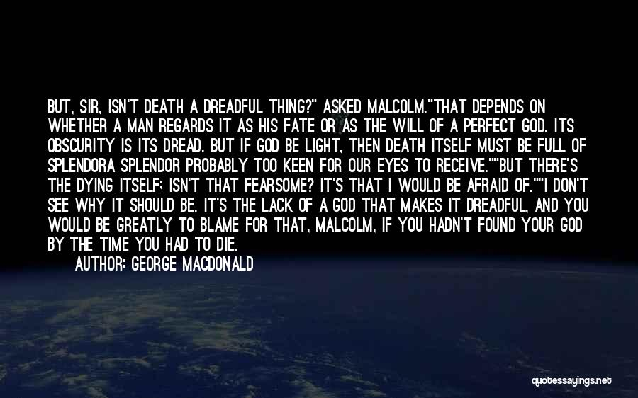 Don Be Afraid Of Fear Quotes By George MacDonald