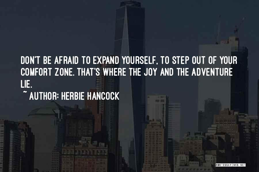 Don Be Afraid Of Fear Quotes By Herbie Hancock