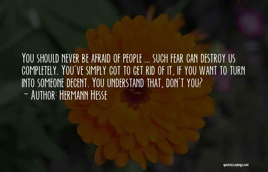 Don Be Afraid Of Fear Quotes By Hermann Hesse