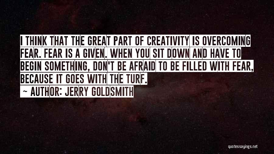 Don Be Afraid Of Fear Quotes By Jerry Goldsmith