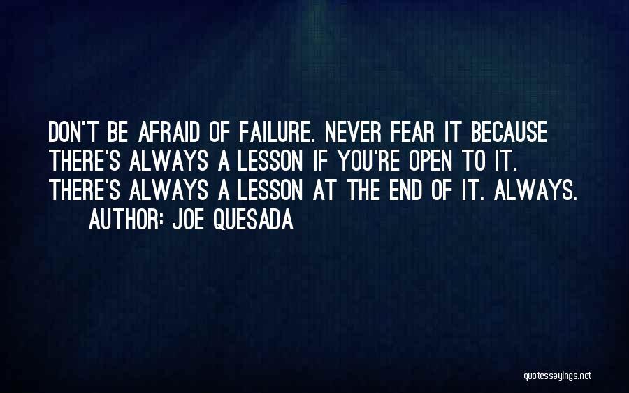 Don Be Afraid Of Fear Quotes By Joe Quesada