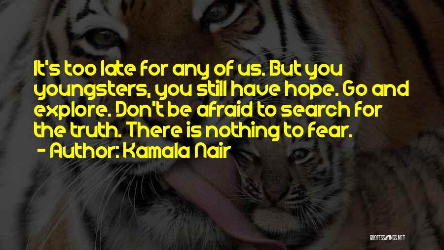 Don Be Afraid Of Fear Quotes By Kamala Nair