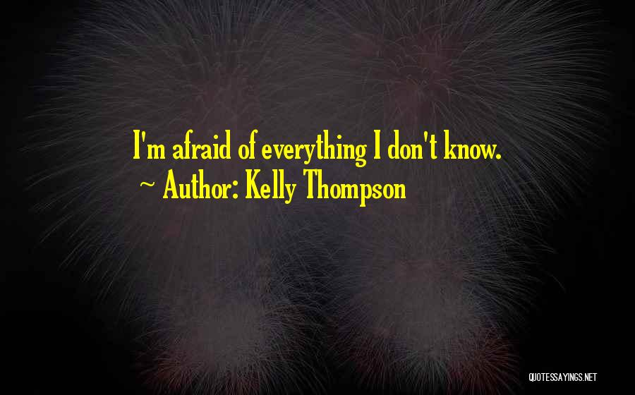 Don Be Afraid Of Fear Quotes By Kelly Thompson