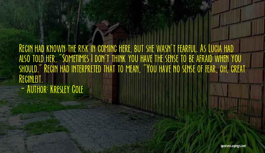 Don Be Afraid Of Fear Quotes By Kresley Cole