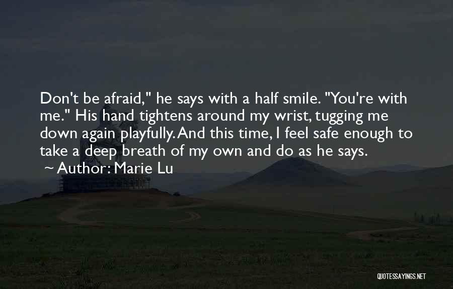 Don Be Afraid Of Fear Quotes By Marie Lu