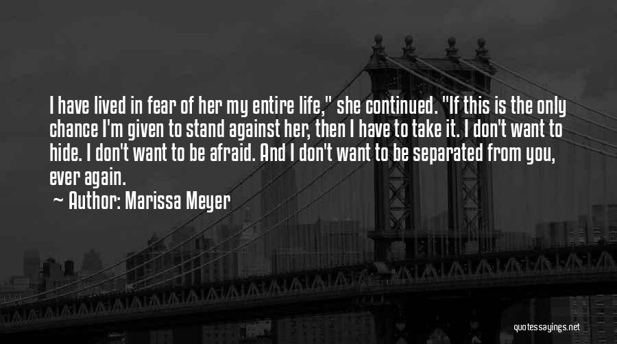 Don Be Afraid Of Fear Quotes By Marissa Meyer