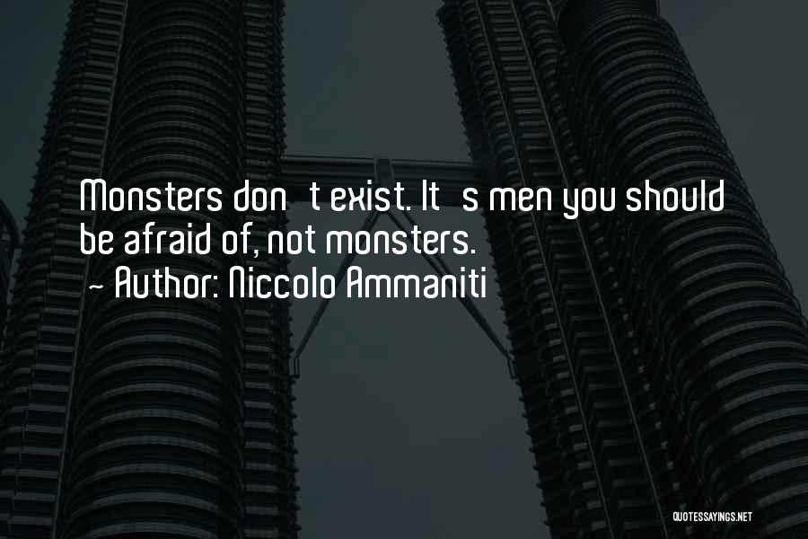Don Be Afraid Of Fear Quotes By Niccolo Ammaniti