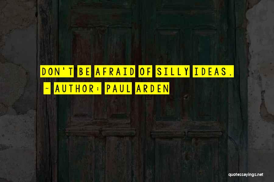 Don Be Afraid Of Fear Quotes By Paul Arden