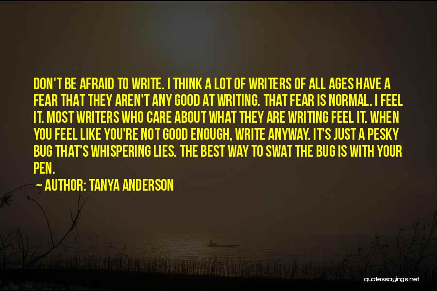 Don Be Afraid Of Fear Quotes By Tanya Anderson