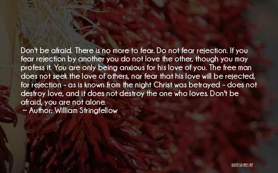 Don Be Afraid Of Fear Quotes By William Stringfellow