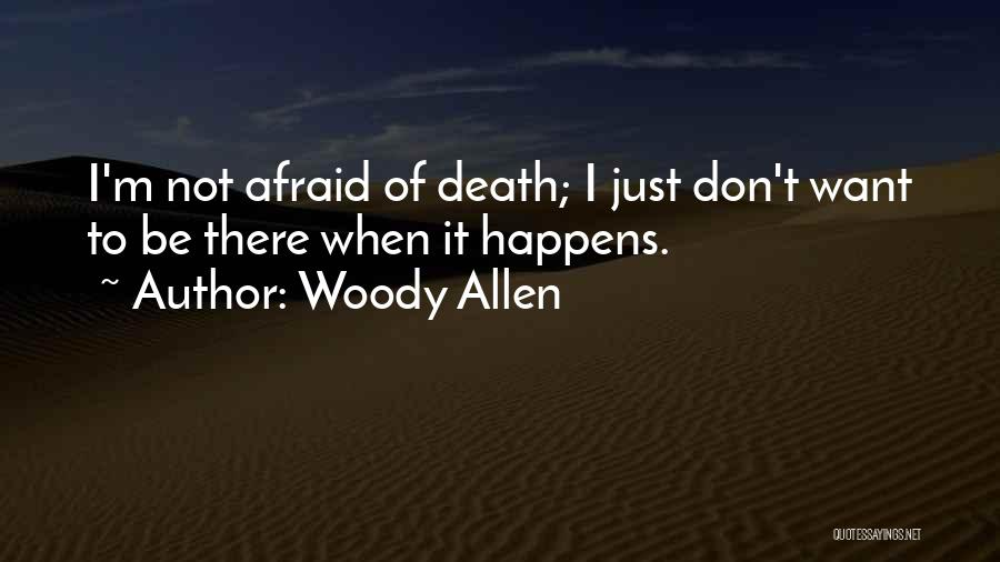 Don Be Afraid Of Fear Quotes By Woody Allen
