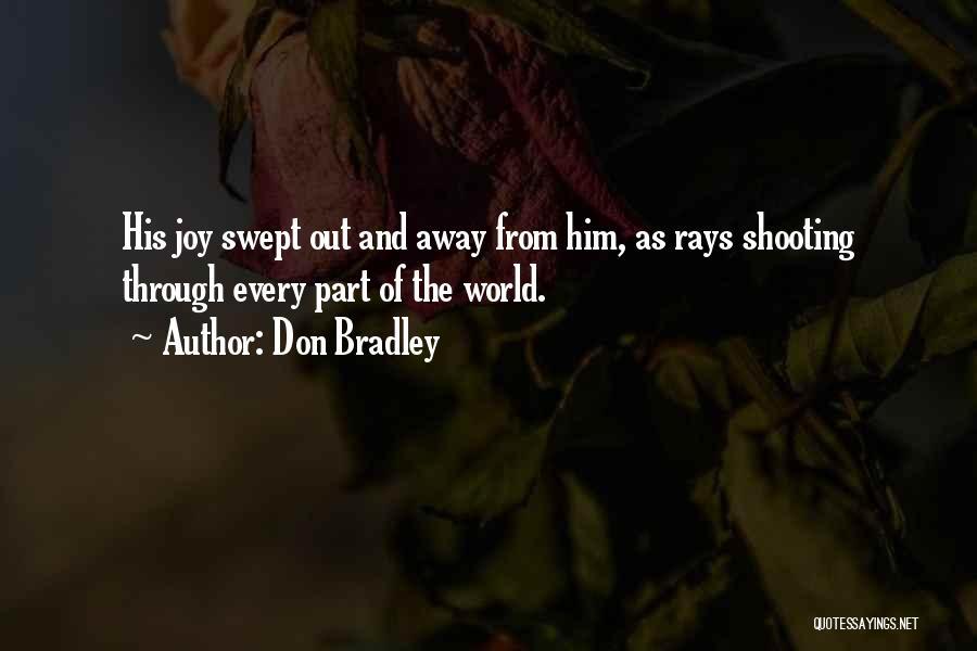 Don Bradley Quotes 427778