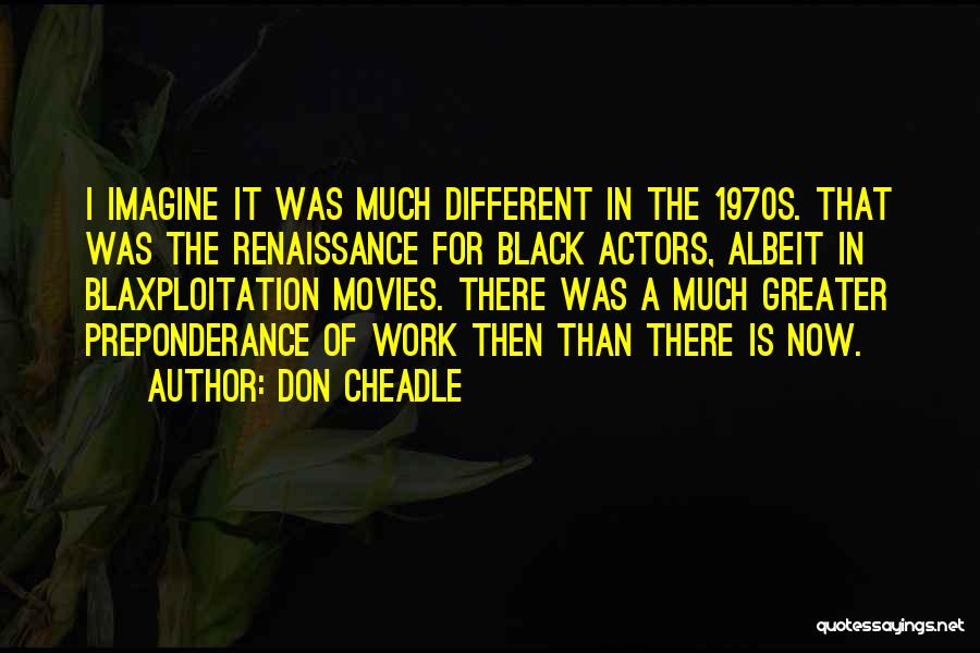 Don Cheadle Quotes 1278682