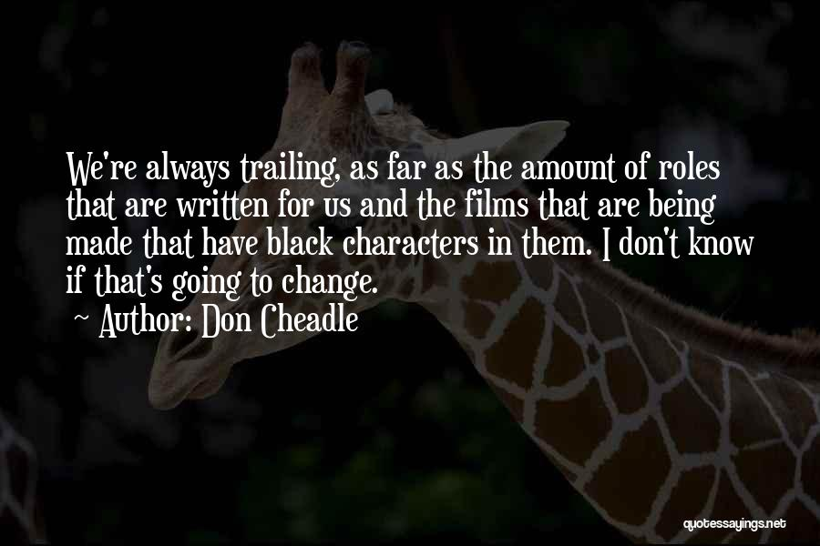Don Cheadle Quotes 1510309
