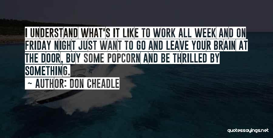 Don Cheadle Quotes 416987