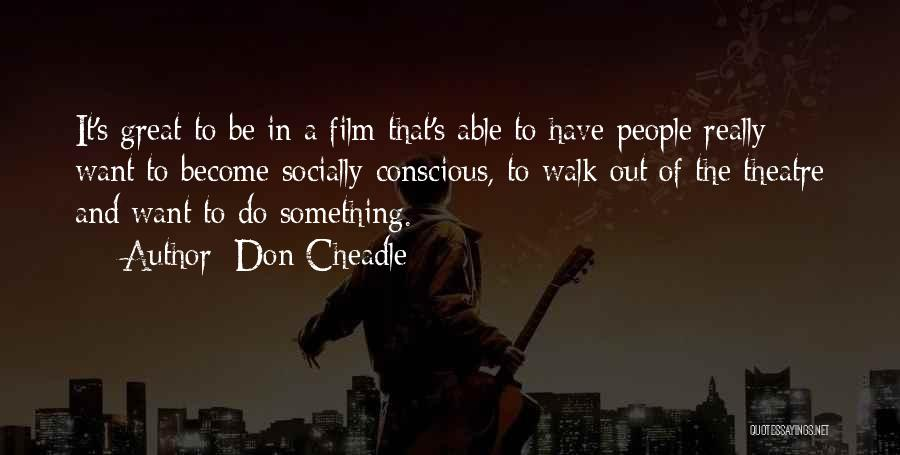 Don Cheadle Quotes 533513