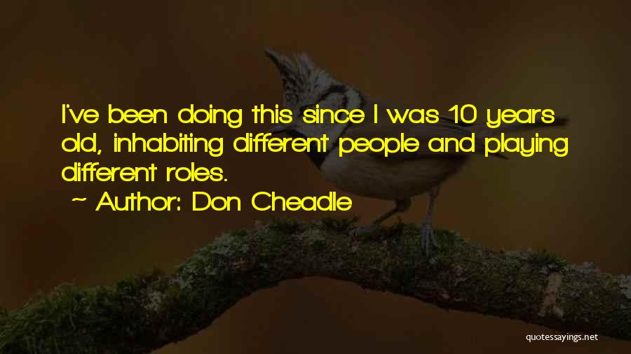 Don Cheadle Quotes 689760