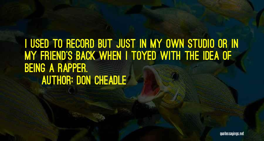 Don Cheadle Quotes 947074