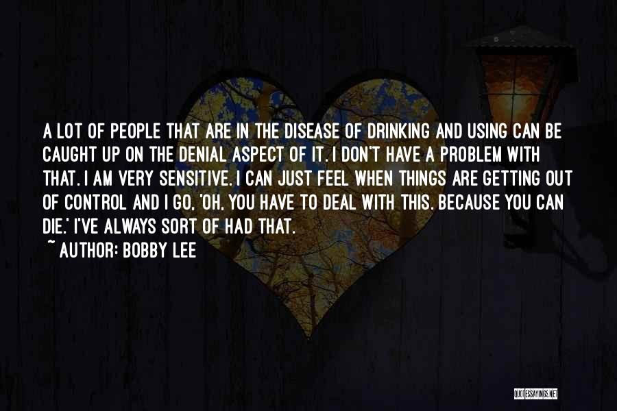 Don Die Quotes By Bobby Lee