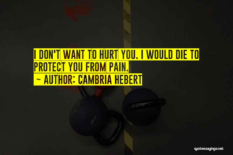 Don Die Quotes By Cambria Hebert