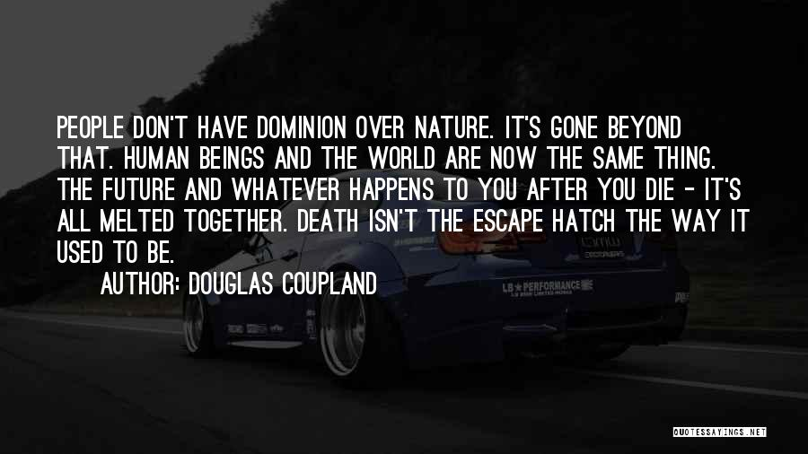 Don Die Quotes By Douglas Coupland
