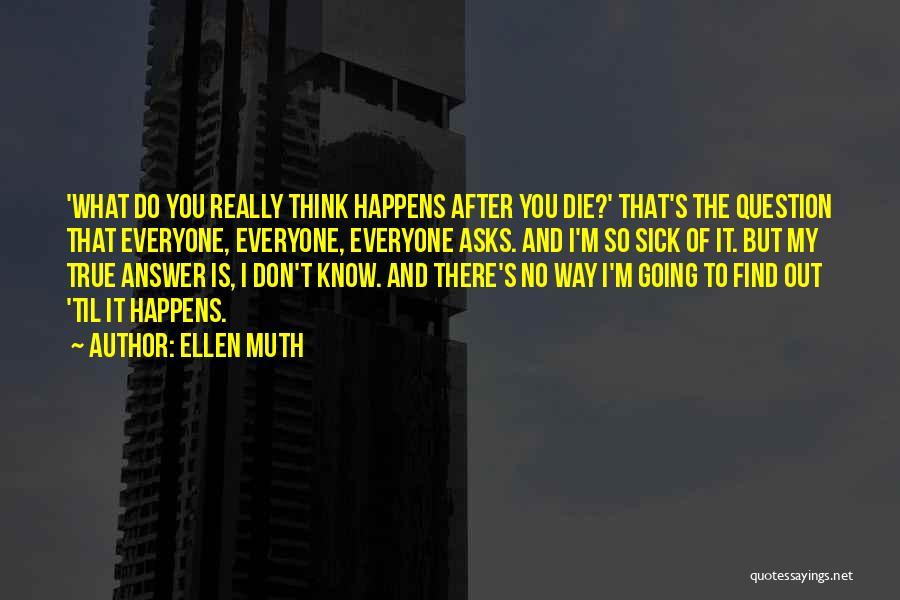 Don Die Quotes By Ellen Muth