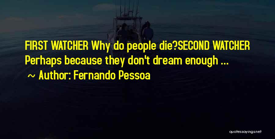 Don Die Quotes By Fernando Pessoa