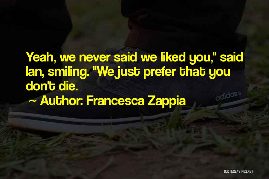 Don Die Quotes By Francesca Zappia