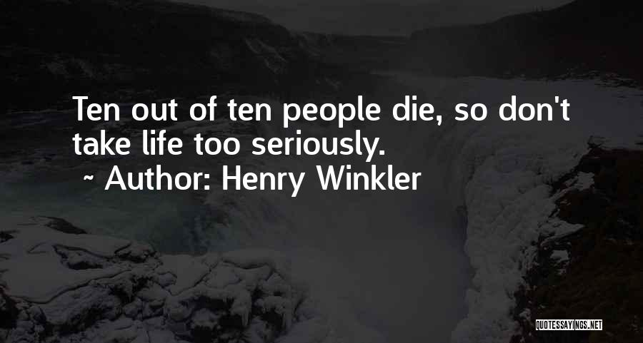 Don Die Quotes By Henry Winkler