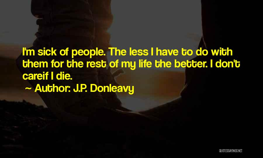 Don Die Quotes By J.P. Donleavy