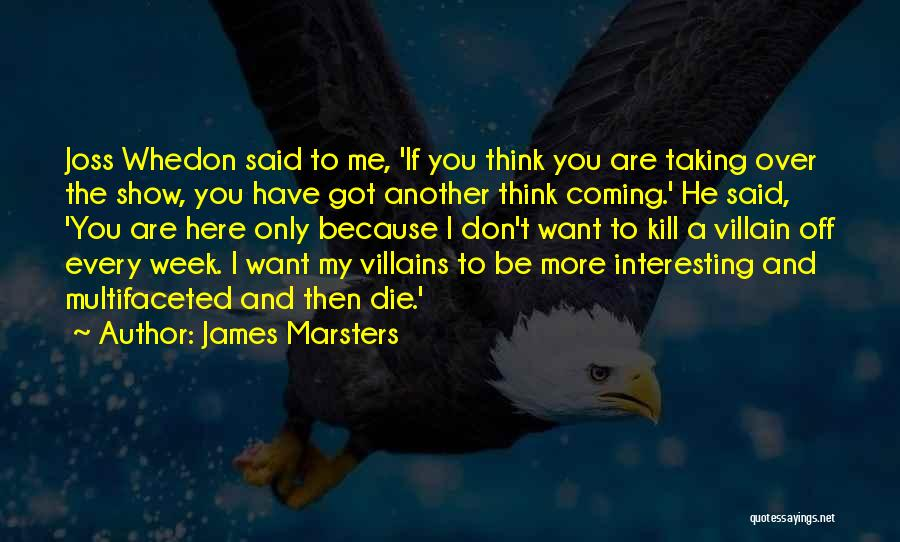 Don Die Quotes By James Marsters