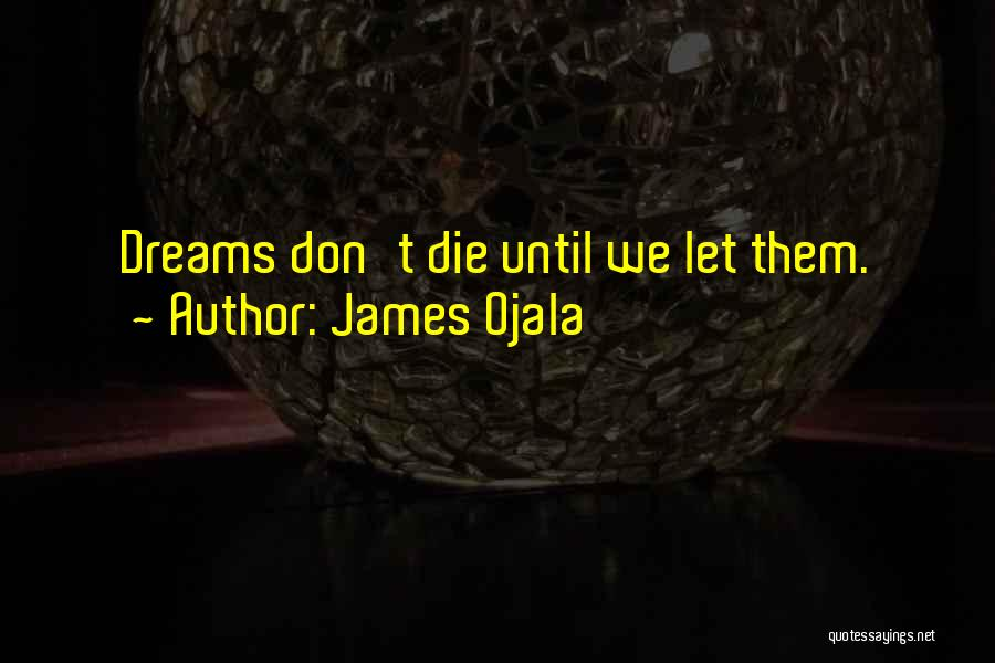 Don Die Quotes By James Ojala