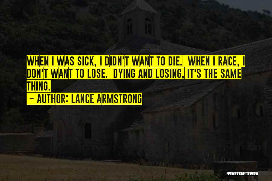 Don Die Quotes By Lance Armstrong