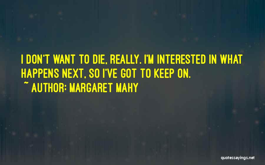 Don Die Quotes By Margaret Mahy