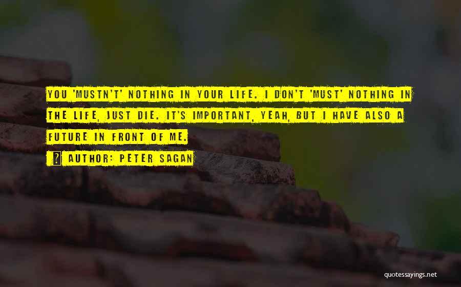 Don Die Quotes By Peter Sagan