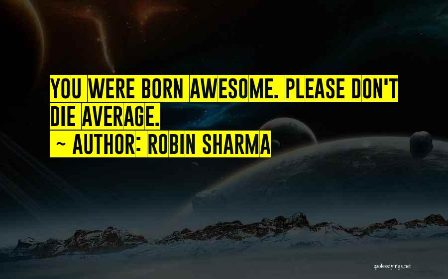 Don Die Quotes By Robin Sharma