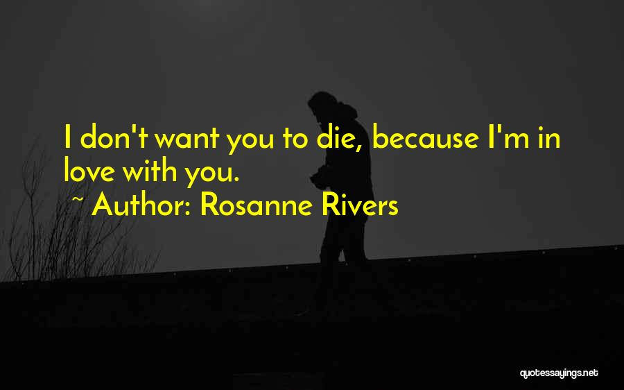 Don Die Quotes By Rosanne Rivers
